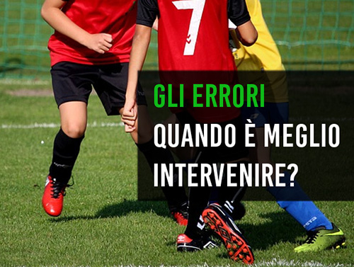 Errore: quando intervenire?