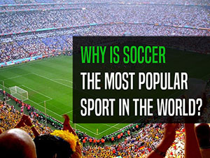 Why is soccer the world's most popular sport?
