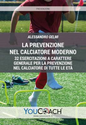 32 esercitazioni a carattere generale per la prevenzione nel calciatore di tutte le età